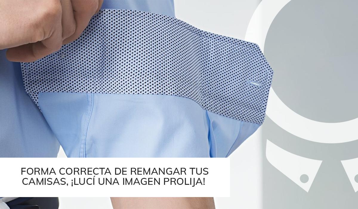Forma correcta de remangar tus camisas, ¡lucÍ una imagen prolija!
